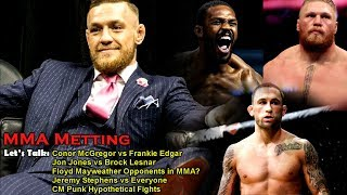 MMA Meeting: Conor McGregor vs Frankie Edgar, Floyd Mayweather's Opponents in MMA, Jones vs Lesnar