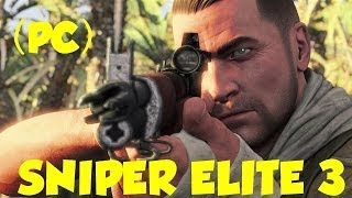 【SNIPER ELITE 3 -(PC) HD】GAMEPLAY FULL SETTINGS
