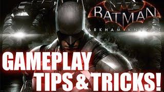 Batman Arkham Knight tips and tricks!