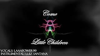 Come Little Children Metal Cover [Feat. Luiz Santana]