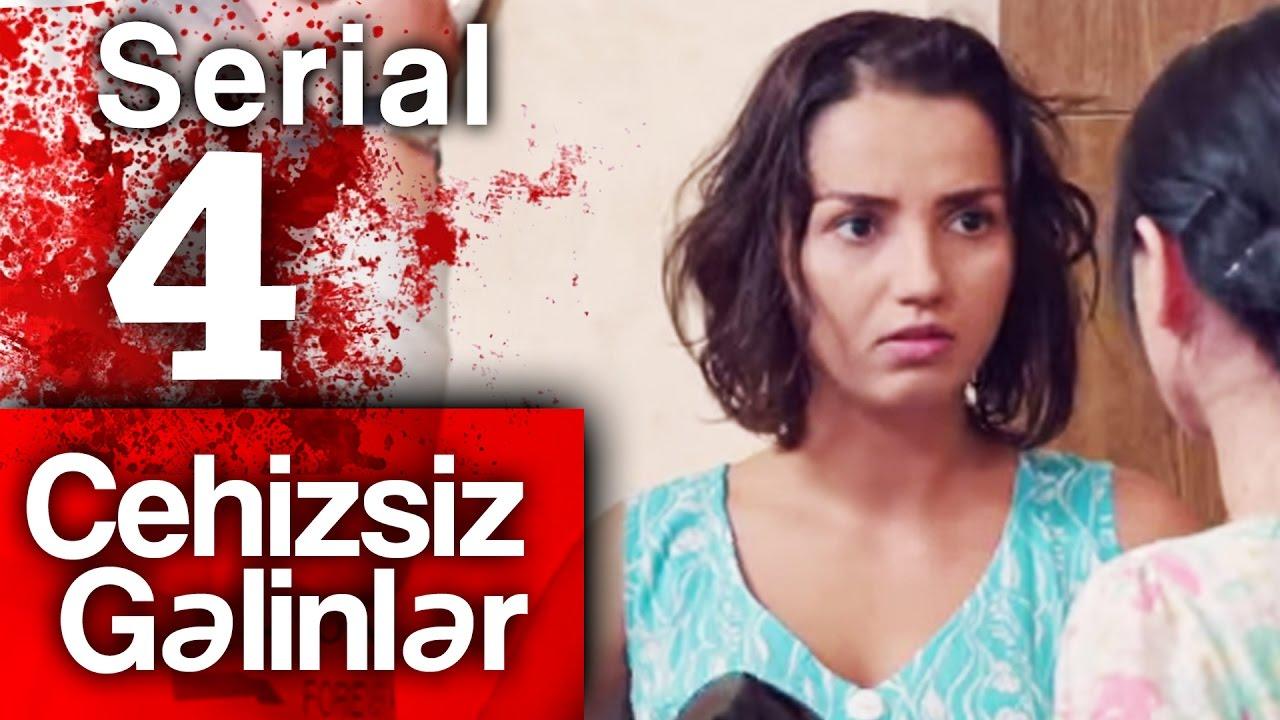 """""""Cehizsiz Gəlinlər"""" serialı - 4 cü seriya"""