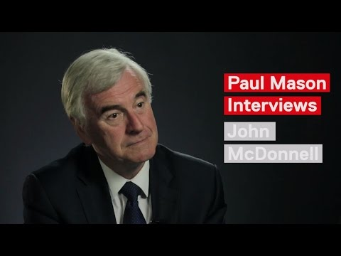 Rebuild and Transform Britain | Paul Mason Interviews John McDonnell
