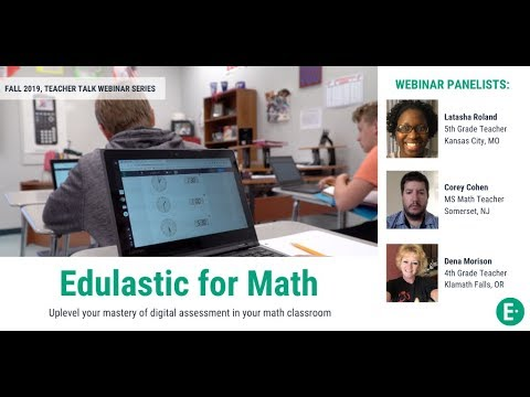 Teacher Talk Webinar: Edulastic for Math - YouTube
