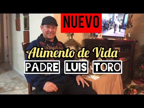 Alimento de vida, padre Luis Toro
