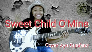 Sweet Child O'Mine By Gn'R (Cover Ayu Gusfanz)