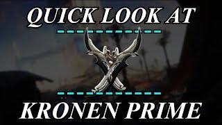 Warframe - Quick Look At: Kronen Prime (0 Forma)