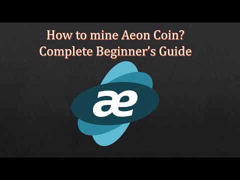 How To Mine Aeon Coin? Step By Step