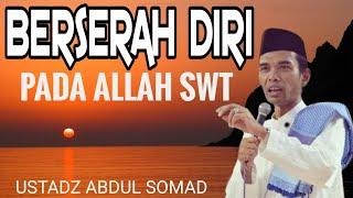 """USTADZ ABDUL SOMAD : RENUNGAN DIRI """"BERSERAH DIRI"""""""