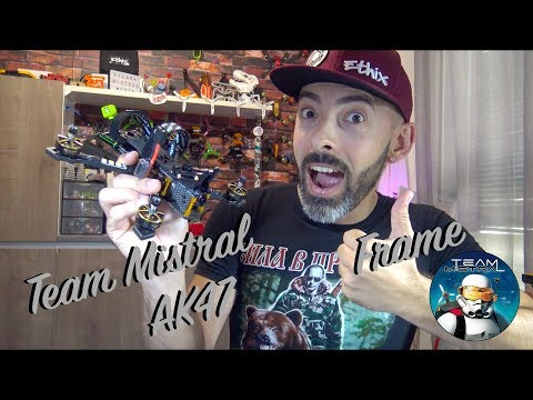 Review : Team Mistral AK47 : the best FPV Frame ever !