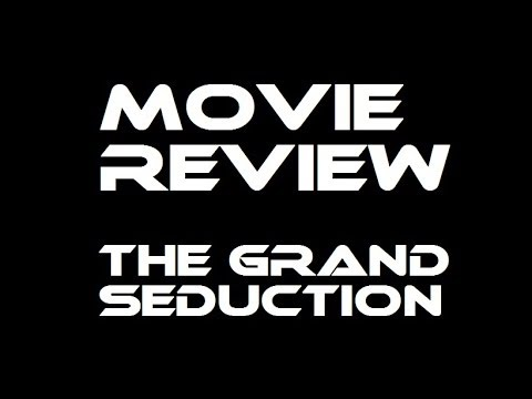 Download THE GRAND SEDUCTION : movie review