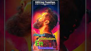 Azhagai poothidum... En Vaanamai... Neeye.. Theinthaaye...Vikram status.{by; Editing tamilan.}