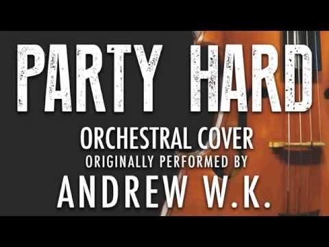 Party Hard Lyrics - Andrew W.K. | Lyricscode