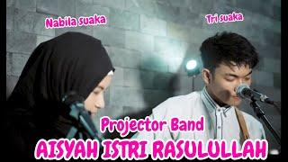 Download AISYAH ISTRI RASULULLAH - PROJECTOR BAND (LIRIK) LIVE AKUSTIK BY NABILA SUAKA FT. TRI SUAKA