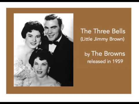 THE THREE BELLS (Little Jimmy Brown) by The Browns