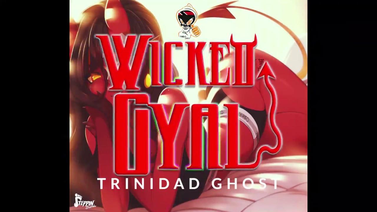 Trinidad Ghost -  Wicked Gyal (Soca 2020) (Jardel Ft Jequan - In De Quarantine Riddim) Soca 2021