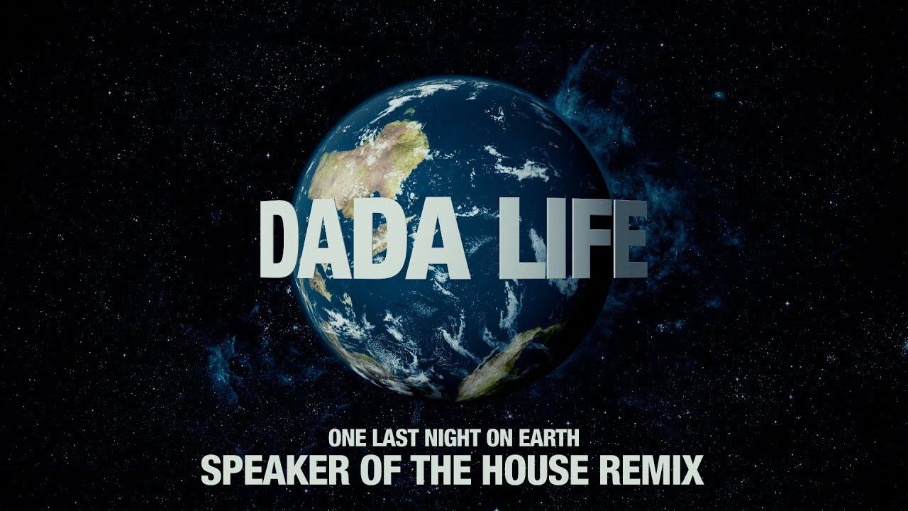 dada-life-one-last-night-on-earth-speaker-of-the-house-remix-dada-life