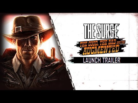 The Surge: The Good, the Bad, and the Augmented  Launch Trailer
