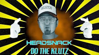 Do the Klutz - by HEADSNACK