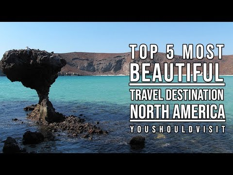 Top 5 beautiful travel places in North America | Travel destination in North America