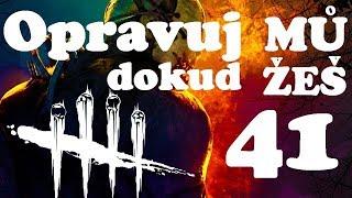 Dead by Daylight│#41│ZA celou hru jsem killera viděl jednou│CZ/HD