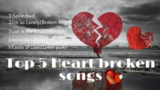 Best heart touching songs | Top 5 Heart Broken English songs