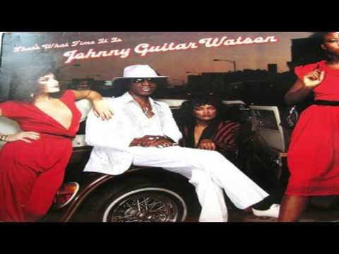 Johnny ''Guitar'' Watson - That's What Time It Is(Full album)
