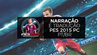 Narração e tradução PT BR para PES 2015 (PC)
