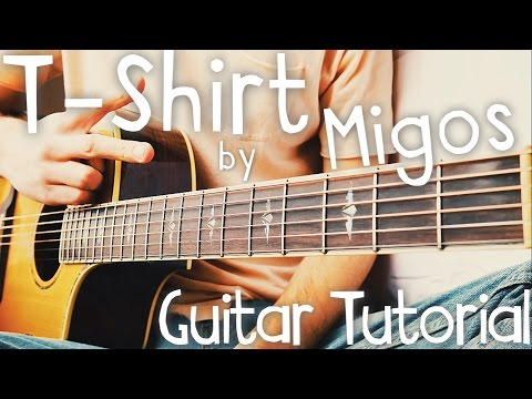 T-Shirt Guitar Tutorial by Migos // Migos Guitar Lesson!