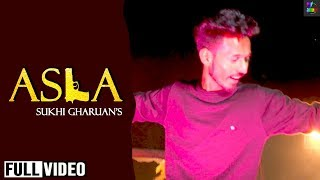 Asla | Sukhi Gharuan| Satrang Entertainers | Latest Punjabi Song 2019