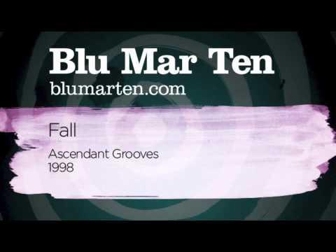Blu Mar Ten - Fall (Ascendant Grooves Recs, 1998)