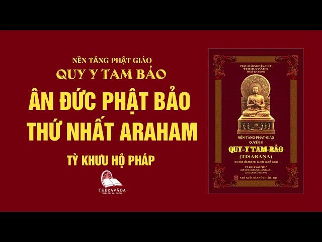 02. Ân Đức Phật Bảo Thứ Nhất Araham - Tỳ Khưu Hộ Pháp - QUY Y TAM BẢO