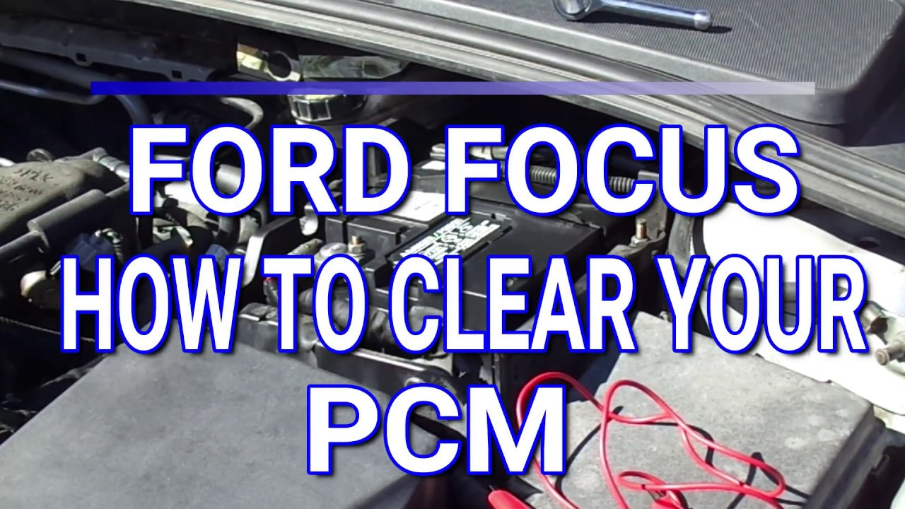hight resolution of how to clear the pcm on a ford focus
