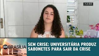 Sem Crise: Universitária produz sabonetes artesanais para sair da crise | SBT Brasília 25/07/201