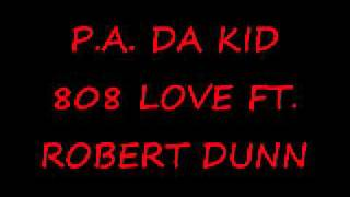 808 Love Ft. Robert Dunn