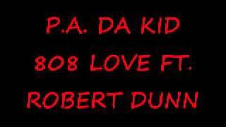 808 Love Ft. Robert Dunn