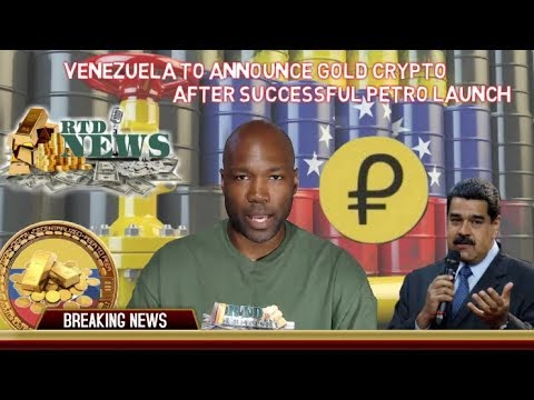 Venezuela Announces Gold Cryptocurrency After Successful Petro Crypto