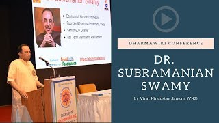 Dr. Swamy speech at DharmaWiki - its objectives, purpose and why it is essential.