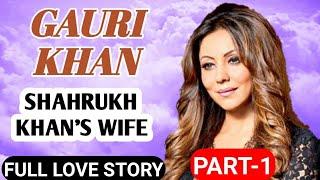 Shahrukh Khan Wife Biography Part-1 || Gauri Khan