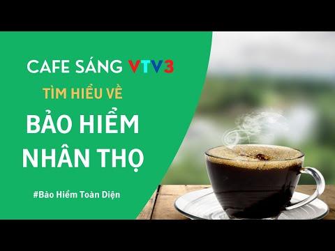 Manulife Bảo Hiểm Toàn Diện - CAFE SÁNG VTV3 NGÀY 30 07 2018 - Tìm Hiểu Về Bảo Hiểm Nhân Thọ