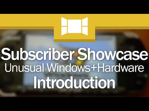 Subscriber Showcase 3 Intro: Unusual Windows/Hardware Combinations!