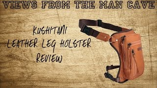 Kushitani Leather Leg Holster ||| Views from the Man Cave