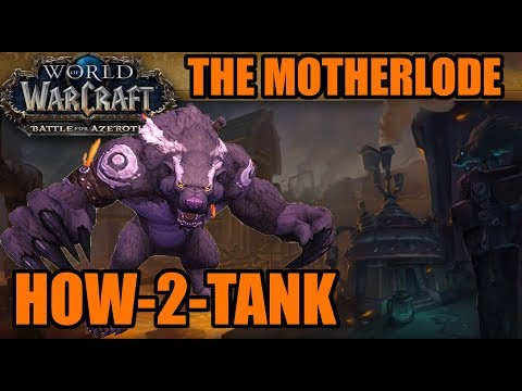 How-to-Tank BFA: The MOTHERLODE (Normal/Heroic/Mythic Guide)
