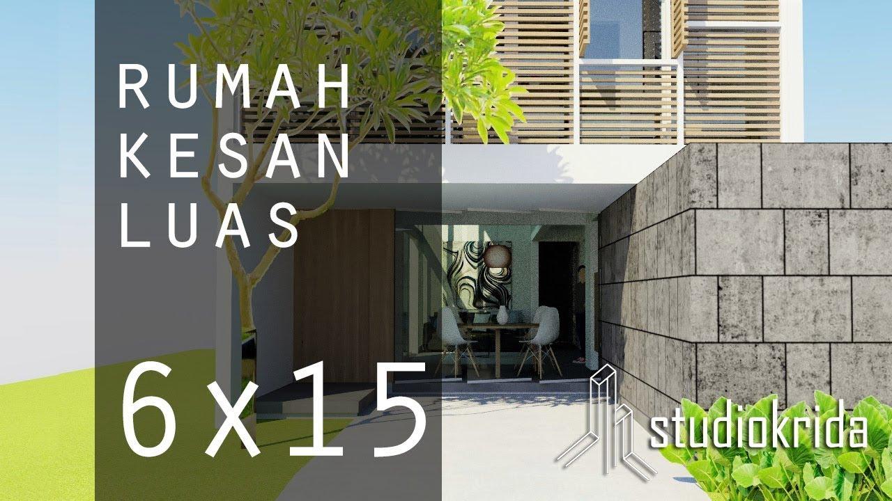 Rumah Kesan Luas Di 6x15m Youtube