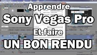 APPRENDRE SONY VEGAS PRO | FAIRE UN BON RENDU - Capetlevrai
