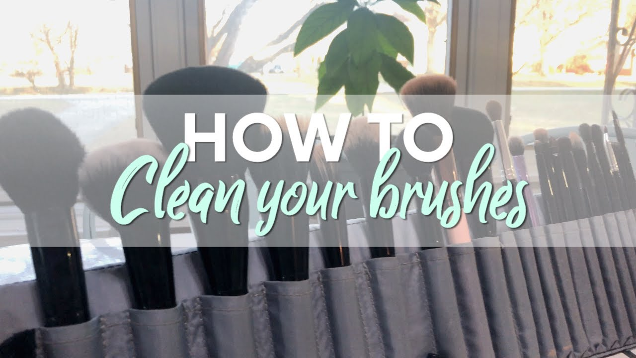 HOW TO | CLEAN YOUR MAKEUP BRUSHES & SPONGES | - YouTube