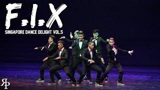Video F.I.X   Singapore Dance Delight Vol.5 Finals   RPProductions download MP3, 3GP, MP4, WEBM, AVI, FLV Januari 2018
