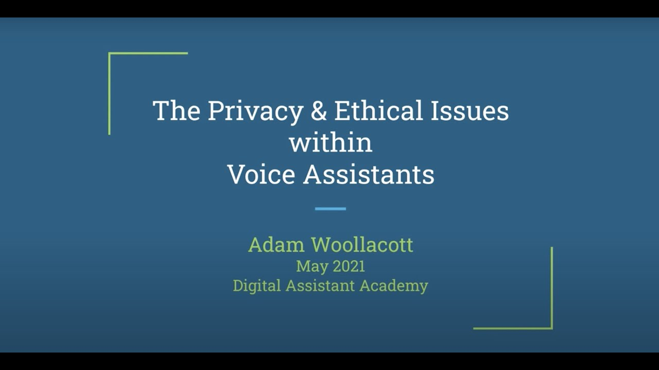 A Presentation on the Privacy and Ethical Issues within Voice Assistants