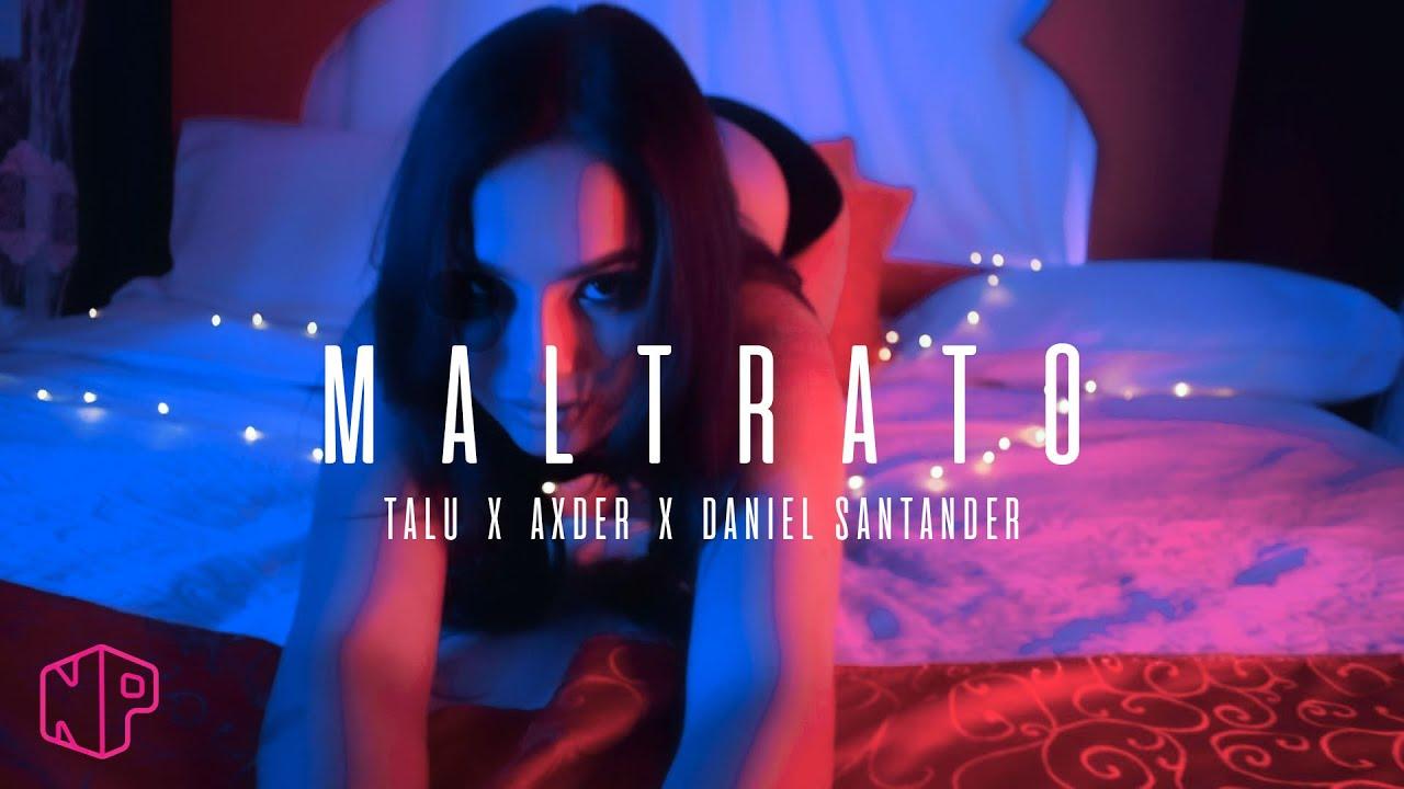 MALTRATO (Eo eo eo) - Talu X Axder X Daniel Santander
