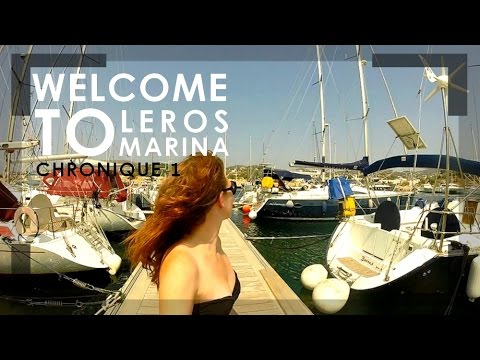 Welcome to Leros Marina - GREECE  [Chronique 01]
