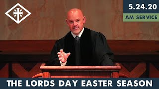 RRPC - The Lord's Day - Easter Season (5/24/20 AM) - James Grant